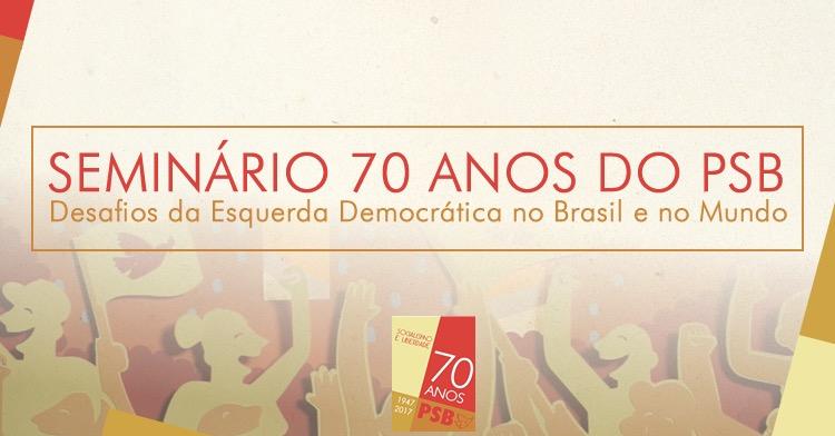 Inscrições abertas para seminário que celebrará 70 anos de fundação do PSB